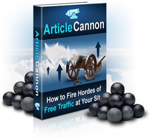 Product picture Article Cannon - Fire Hordes of Free Traffic at Your Site!
